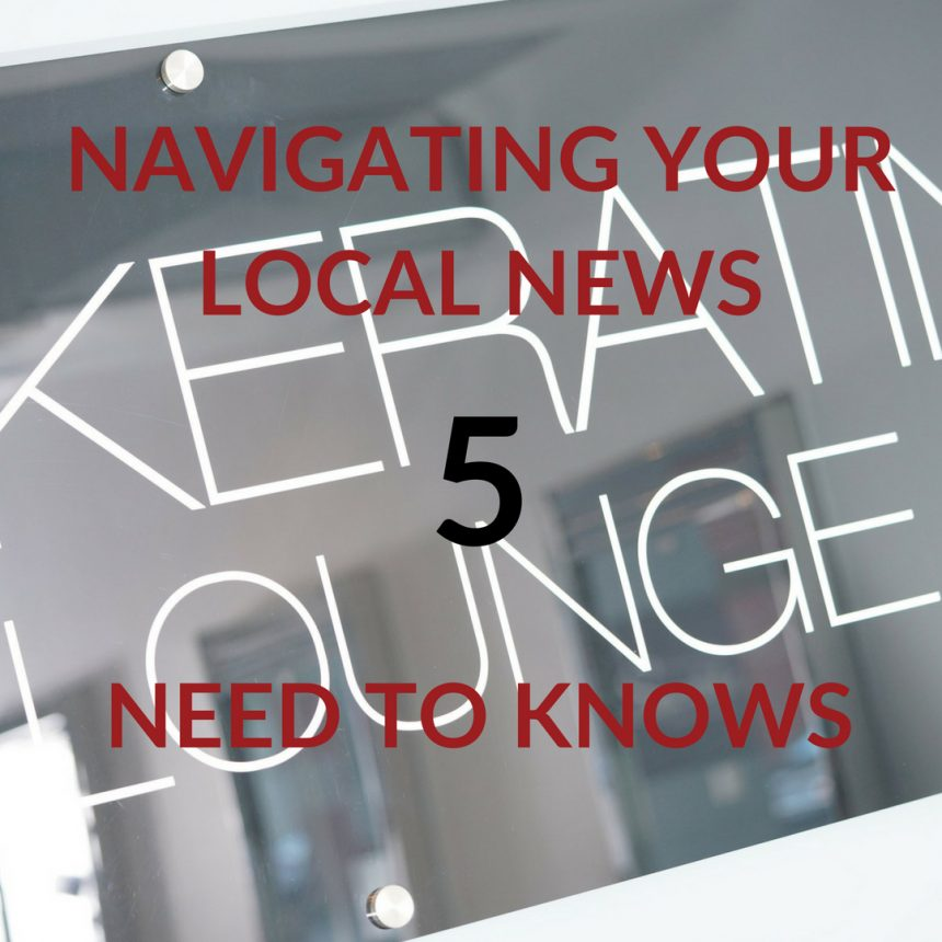 Navigating Your Local News. 5 Need to Know Tips